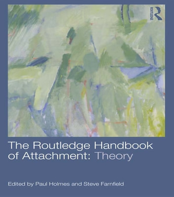 The Routledge Handbook of Attachment: Theory ebook by
