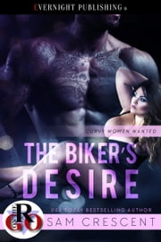 The Biker's Desire ebook by Sam Crescent