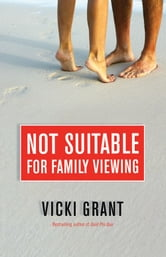Not Suitable For Family Viewing ebook by Vicki Grant