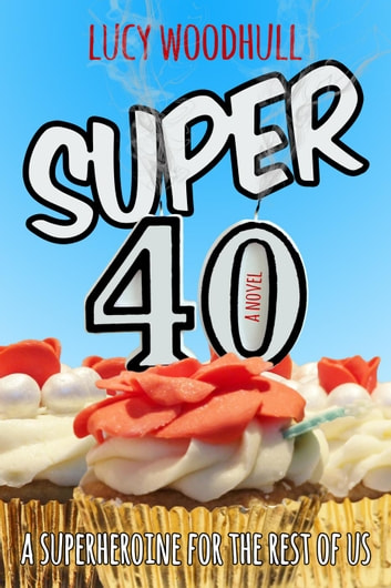 Super 40 - Super 40, #1 ebook by Lucy Woodhull