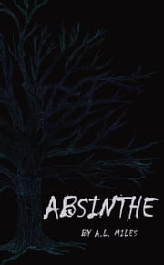 Absinthe ebook by A.L. Miles