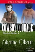 Cowboy Courage ebook by Stormy Glenn