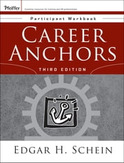 Career Anchors - Participant Workbook ebook by Edgar H. Schein