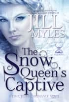 The Snow Queen's Captive ebook by Jill Myles