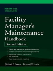 Facility Manager's Maintenance Handbook ebook by Bernard Lewis,Richard Payant