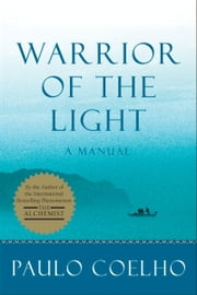 Warrior of the Light - A Manual ebook by Paulo Coelho