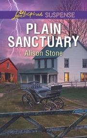 Plain Sanctuary (Mills & Boon Love Inspired Suspense) ebook by Alison Stone