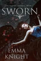 Sworn ebook by Emma Knight