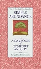Simple Abundance - A Daybook of Comfort of Joy ebook by Sarah Ban Breathnach