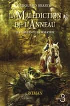 La Malédiction de l'anneau Tome 1 - Les Chants de la Walkyrie ebook by Édouard BRASEY