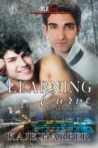 Learning Curve ebook by Kaje Harper