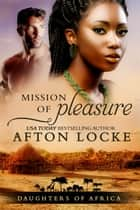 Mission of Pleasure ebook by Afton Locke