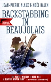 Backstabbing in Beaujolais ebook by Jean-Pierre Alaux,Noël Balen,Anne Trager