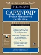 CAPM/PMP Project Management Certification All-in-One Exam Guide with CD-ROM, Second Edition ebook by Joseph Phillips
