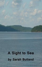 A Sight to Sea ebook by Sarah Butland