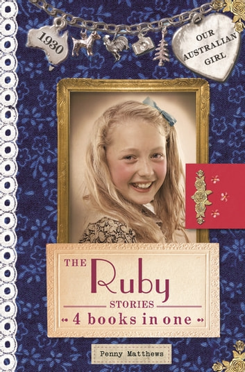 Our Australian Girl: The Ruby Stories ebook by Penny Matthews