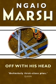 Off With His Head (The Ngaio Marsh Collection)