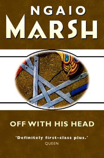 Off With His Head (The Ngaio Marsh Collection) ebook by Ngaio Marsh