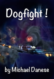 Dogfight! ebook by Michael Danese
