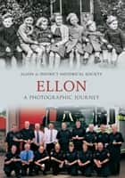 Ellon A Photographic Journey ebook by Ellon & District Historical Society