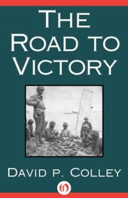 The Road to Victory ebook by David Colley