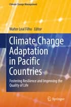 Climate Change Adaptation in Pacific Countries ebook by Walter Leal Filho