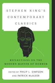 Stephen King's Contemporary Classics - Reflections on the Modern Master of Horror ebook by Philip L. Simpson,Patrick McAleer