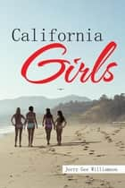 California Girls ebook by Jerry Gee Williamson