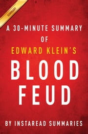Blood Feud by Edward Klein - A 30-minute Instaread Summary - The Clintons vs. The Obamas ebook by Instaread Summaries