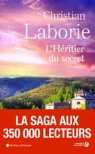 L'Héritier du secret ebook by Christian LABORIE