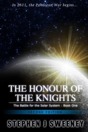 The Honour of the Knights (Second Edition) (Battle for the Solar System, #1) ebook by Stephen J Sweeney