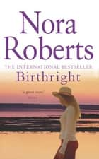 Birthright ebook by Nora Roberts