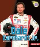 Dale Earnhardt Jr., 3rd Edition ebook by Jeff Savage