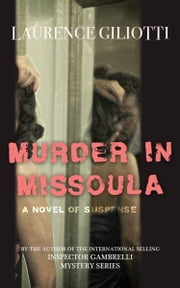 Murder In Missoula ebook by Laurence Giliotti