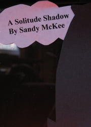 A Solitude Shadow ebook by Saundra McKee