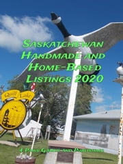 Saskatchewan Handmade and Home-Based Listings 2020 ebook by 4 Paws Games and Publishing (Owner-Operator)