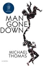 Man Gone Down ebook by Michael Thomas