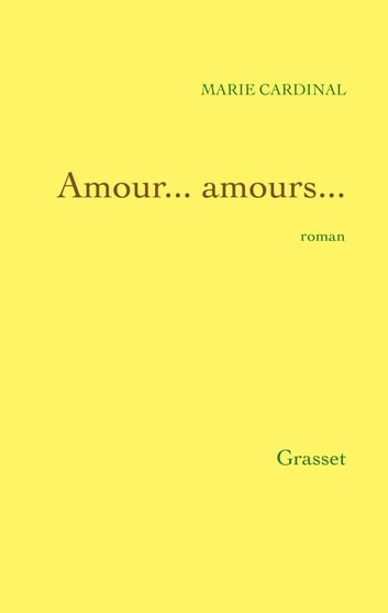 Amour... amours... ebook by Marie Cardinal