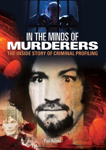 In The Minds of Murderers eBook by Paul Roland