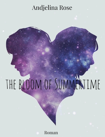 the bloom of summertime - Roman ebook by Andjelina Rose