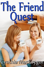 The Friend Quest ebook by Cynthia MacGregor