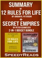 Summary of 12 Rules for Life: An Antidote to Chaos by Jordan B. Peterson + Summary of Secret Empires by Peter Schweizer 2-in-1 Boxset Bundle ebook by SpeedyReads