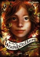Woodwalkers (3). Hollys Geheimnis ebook by Katja Brandis, Claudia Carls