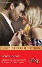 Penny Jordan Bestseller Collection 201204/Mistress Of Convenience/Prince Of The Desert ebook by Penny Jordan