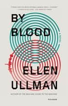 By Blood ebook by Ellen Ullman