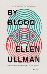By Blood - A Novel ebook by Ellen Ullman
