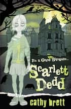 Scarlett Dedd ebook by Cathy Brett