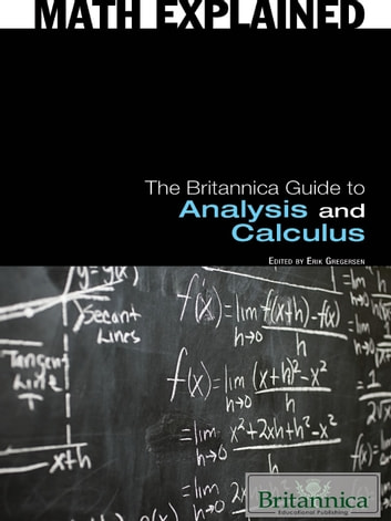 The Britannica Guide to Analysis and Calculus ebook by Britannica Educational Publishing