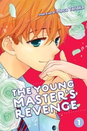 The Young Master's Revenge, Vol. 1 ebook by Meca Tanaka