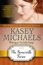 The Somerville Farce ebook by Kasey Michaels